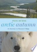 Arctic Autumn  : A Journey to Season's Edge