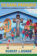 The gang paradox: inequalities and miracles on the U.S.-Mexico border