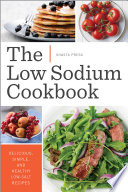 The Low Sodium Cookbook  Delicious  Simple  and Healthy Low Salt Recipes