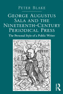 George Augustus Sala and the Nineteenth-Century Periodical ...