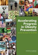 Accelerating Progress in Obesity Prevention: