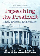 link to Impeaching the president : past, present, and future in the TCC library catalog