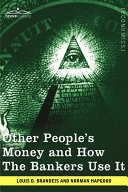 Other People's Money and How the Bankers Use It [Pdf/ePub] eBook