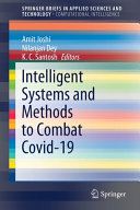 Intelligent Systems and Methods to Combat Covid 19