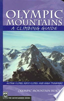 """Olympic Mountains: A Climbing Guide"" by Olympic Mountain Rescue"