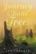 Journey to the Bone Tree