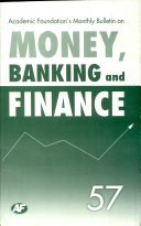 Academic Foundation`S Bulletin On Money, Banking And Finance Volume -57 Analysis, Reports, Policy Documents