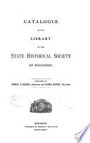 Catalog Of The Library Of The State Historical Society Of Wisconsin Catalogue