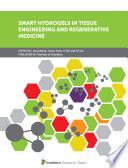 Smart Hydrogels in Tissue Engineering and Regenerative Medicine