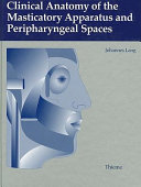 Clinical Anatomy of the Masticatory Apparatus and Peripharyngeal Spaces