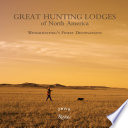 Great Hunting Lodges of North America
