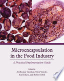 """Microencapsulation in the Food Industry: A Practical Implementation Guide"" by Anilkumar G. Gaonkar, Niraj Vasisht, Atul R. Khare, Robert Sobel"