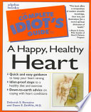 The Complete Idiot's Guide to a Happy, Healthy Heart