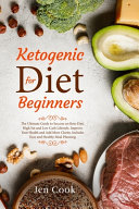 Ketogenic Diet for Beginners Book