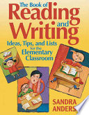 The Book of Reading and Writing Ideas  Tips  and Lists for the Elementary Classroom Book