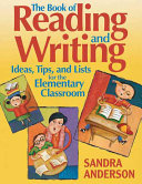 The Book of Reading and Writing Ideas  Tips  and Lists for the Elementary Classroom