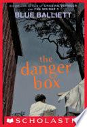 """""""The Danger Box"""" by Blue Balliett"""