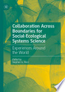 Collaboration Across Boundaries for Social-Ecological Systems Science