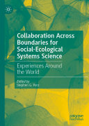 Collaboration Across Boundaries for Social Ecological Systems Science