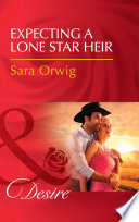 Expecting A Lone Star Heir Mills Boon Desire Texas Promises Book 1