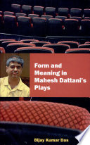 Form and Meaning in Mahesh Dattani's Plays