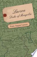 Larson   Duke of Mongolia