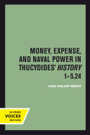 Money  Expense  and Naval Power in Thucydides  History 1 5 24