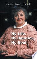 My Life  My Journey  My Soul