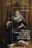 The Royal Throne Of Mercy And British Culture In The Victorian Age