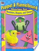 Puppet   Flannelboard Stories for Numbers  Shapes  and Colors