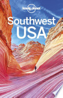 """Lonely Planet Southwest USA"" by Lonely Planet, Hugh McNaughtan, Carolyn McCarthy, Christopher Pitts, Benedict Walker"