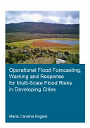Operational Flood Forecasting, Warning and Response for Multi-scale Flood Risks in Developing Cities