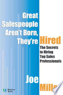 Great Salespeople Aren T Born They Re Hired