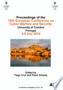 """ECCWS 2019 18th European Conference on Cyber Warfare and Security"" by Tiago Cruz, Paulo Simoes"