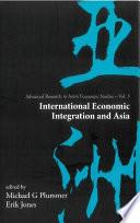 International Economic Integration and Asia