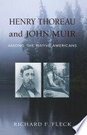 Henry Thoreau and John Muir Among the Native Americans Book