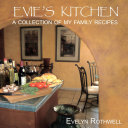 Evie's Kitchen, A Collection Of My Family Recipes