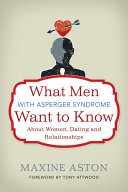 What Men with Asperger Syndrome Want to Know About Women, Dating and Relationships [Pdf/ePub] eBook