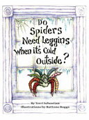 Do Spiders Need Leggins When It's Cold Outside?