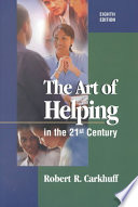 The Art Of Helping In The 21st Century Book