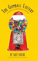 The Gumball Lottery: A Delicious Assortment of Rhyme - Sally