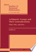 Arithmetic Groups And Their Generalizations