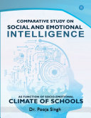 Comparative Study on Social and Emotional Intelligence as function of Socio-emotional Climate of Schools. Pdf/ePub eBook