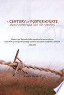 A Century Of Postgraduate Anglo Boer War 1899 1902 Studies