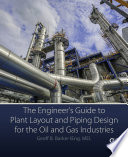 The Engineer s Guide to Plant Layout and Piping Design for the Oil and Gas Industries