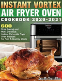 Instant Vortex Air Fryer Oven Cookbook 2020 2021