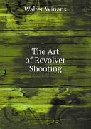 The Art of Revolver Shooting [Pdf/ePub] eBook