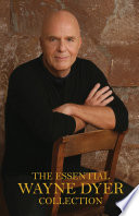 """The Essential Wayne Dyer Collection"" by Dr. Wayne W. Dyer"