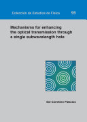 Mechanisms for enhancing the optical transmission through a single subwavelength hole
