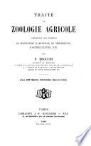Traité de zoologie agricole, comprenant des éléments de pisciculture, d'apiculture, de sériculture, d'ostréiculture, etc.